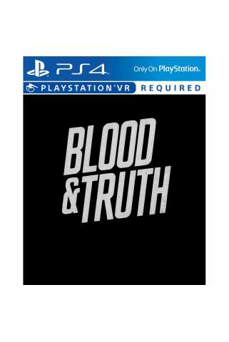 Blood & Truth (для VR) [PS4, русская версия]
