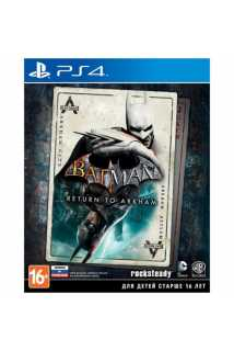 Batman: Return to Arkham [PS4, русская версия]