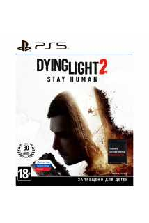 Dying Light 2 Stay Human [PS5, русская версия]