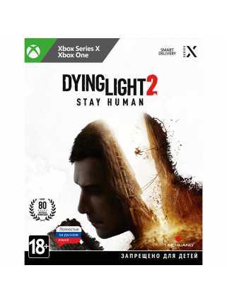 Dying Light 2 Stay Human [Xbox One/Xbox Series, русская версия]