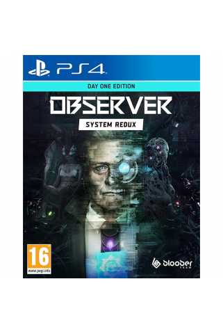 Observer: System Redux - Day One Edition [PS4]