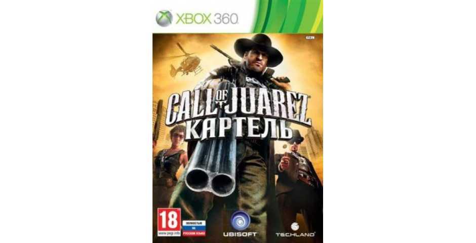 Call of Juarez: Картель [XBOX 360]